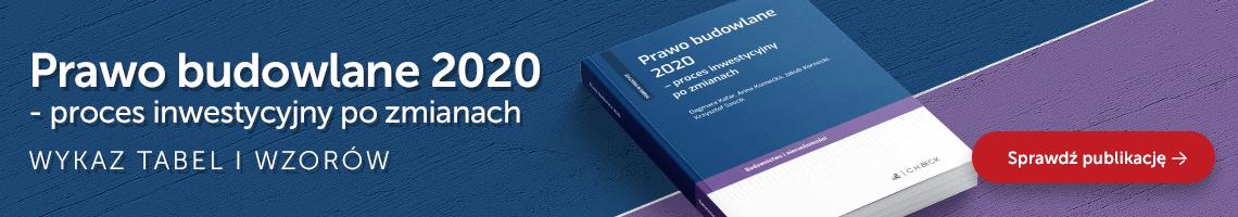 Prawo budowlane 2020 – proces inwestycyjny po zmianach